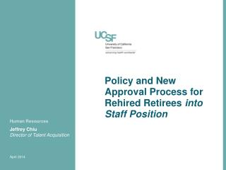 Policy and New Approval  Process for Rehired Retirees  into Staff  Position