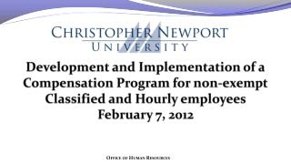 Development and Implementation of a Compensation Program for non-exempt Classified and Hourly employees February  7,  2