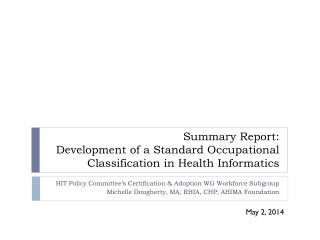 Summary Report: Development of a Standard Occupational Classification in Health Informatics