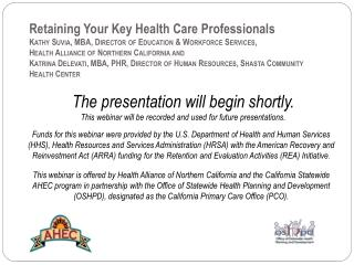 The presentation will begin shortly. This webinar will be recorded and used for future presentations.
