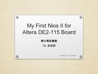 My First  Nios  II for Altera DE2-115 Board
