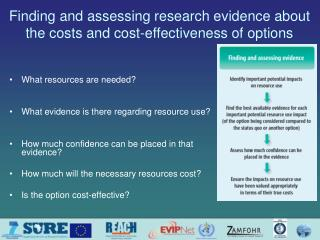 Finding and assessing research evidence about the costs and cost-effectiveness  of options