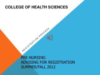 Pre-Nursing Advising for Registration Summer/Fall 2012