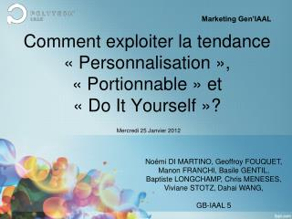 Comment exploiter la tendance « Personnalisation », « Portionnable » et  « Do It Yourself »?