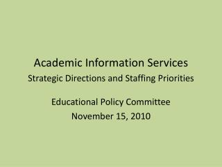 Academic Information Services Strategic Directions and Staffing Priorities