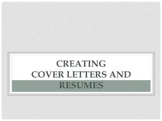 Creating Cover Letters and Resumes