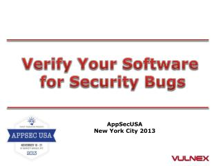 Verify Your Software  for Security Bugs