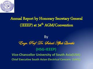 Annual Report by Honorary Secretary General (IEEEP) at 34 th  AGM/Convention