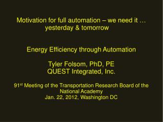 Motivation for full automation – we need it … yesterday & tomorrow