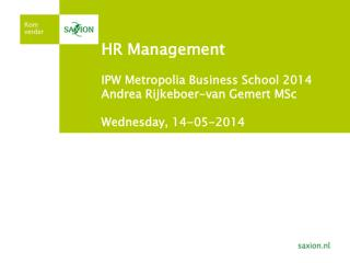 HR Management IPW  Metropolia  Business School 2014 Andrea Rijkeboer-van Gemert  MSc Wednesday , 14-05-2014