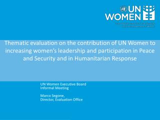 Thematic evaluation on the contribution of UN Women to increasing women�s leadership and participation in Peace and Sec