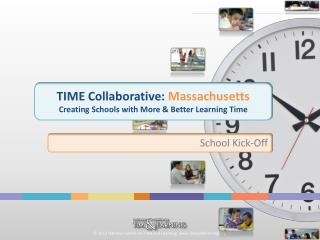 TIME Collaborative:  Massachusetts Creating Schools with More & Better Learning Time