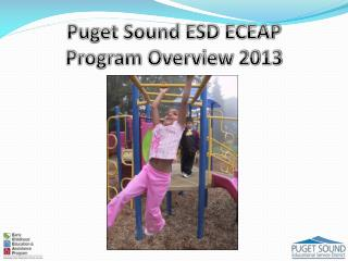 Puget Sound ESD ECEAP Program Overview 2013