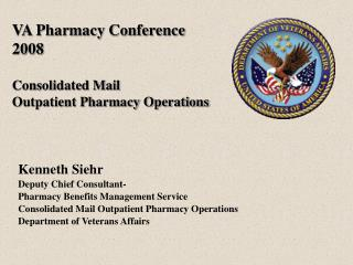 VA Pharmacy Conference 2008 Consolidated Mail  Outpatient Pharmacy Operations