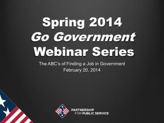 Spring 2014 Go Government  Webinar Series