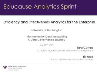 Sara Gomez Associate Vice President of Information Management Bill Yock Director of Enterprise Information  Services