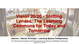 Vision 20/20 - Shifting Lenses: The Learning Commons for Today and  Tomorrow