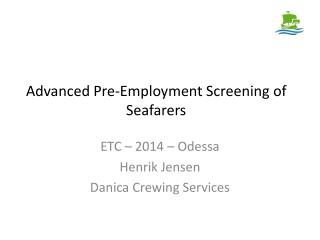 Advanced Pre-Employment Screening of Seafarers