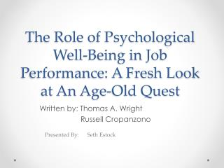 The Role of Psychological Well-Being in Job Performance: A Fresh Look at An Age-Old Quest