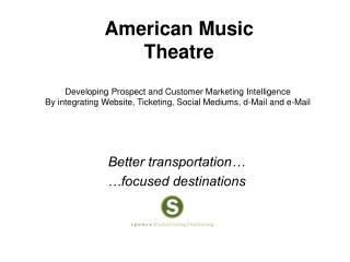 Better  transportation… … focused destinations