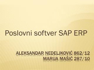 Aleksandar nedeljkovi ć  862/12 marija  ma š i ć  287/10