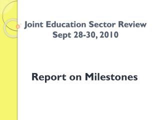 Joint Education Sector Review  Sept 28-30, 2010