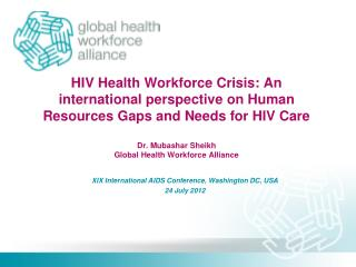 XIX International AIDS Conference, Washington DC, USA 24 July 2012