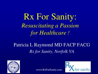 Rx For Sanity: Resuscitating a Passion  for Healthcare !