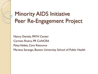 Minority AIDS Initiative Peer Re-Engagement Project