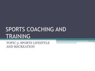 SPORTS COACHING AND TRAINING