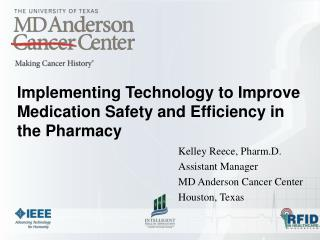 Implementing Technology to Improve Medication Safety and Efficiency in the Pharmacy