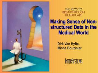 Making Sense of Non-structured Data in the Medical World