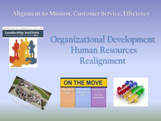 Organizational Development  Human Resources Realignment