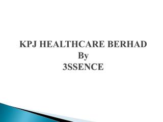 KPJ HEALTHCARE BERHAD By 3SSENCE