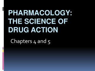 pharmacology: the science of drug action