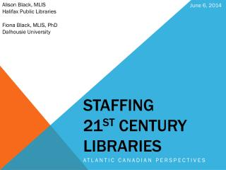 Staffing  21 st  Century  Libraries