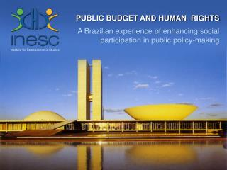 Public Budget and Human  Rights A Brazilian experience of enhancing social participation in public policy-making