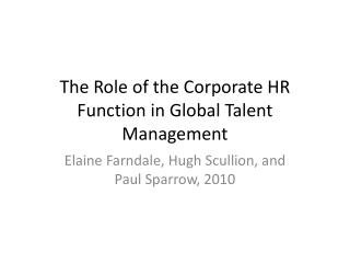 The Role of the  C orporate HR Function in Global  T alent Management