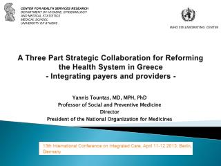 A Three Part Strategic Collaboration for Reforming the Health System in Greece - Integrating payers and providers -