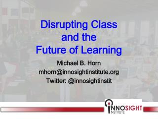 Disrupting Class and the Future of Learning