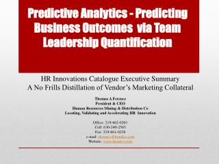 Predictive Analytics - Predicting  Business Outcomes   via  Team Leadership Quantification