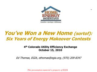 You've Won a New Home  ( sortof ): Six Years of Energy Makeover Contests