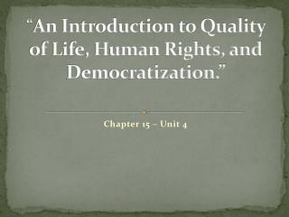 """ An Introduction to Quality of Life, Human Rights, and Democratization."""