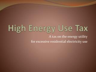 High Energy Use Tax