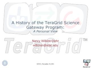 A History of the  TeraGrid  Science Gateway Program: A Personal View