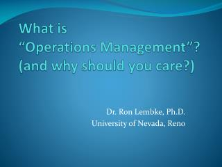 """What is """"Operations Management""""? (and why should you care ?)"""