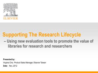Supporting The Research Lifecycle  – Using new evaluation tools to promote the value of  libraries for research and r