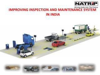 IMPROVING  INSPECTION AND MAINTENANCE SYSTEM  IN INDIA