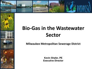 Bio-Gas  in the  Wastewater Sector Milwaukee Metropolitan Sewerage District