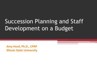 Succession Planning and Staff Development on a Budget